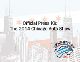 Official Press Kit: The 2014 Chicago Auto Show