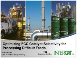 Optimizing FCC Catalyst Selectivity for Processing Difficult Feeds
