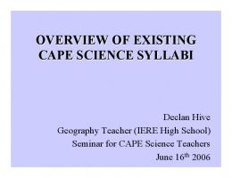OVERVIEW OF EXISTING CAPE SCIENCE SYLLABI - edoqs