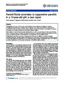 Parotid fistula secondary to suppurative parotitis in a 13-year-old girl: a ...