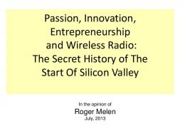 Passion, Innovation, Entrepreneurship and Wireless