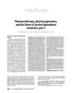 Pharmacotherapy, pharmacogenomics, and the future of alcohol ...
