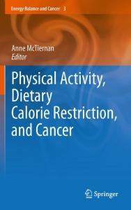 Physical Activity, Dietary Calorie Restriction, and Cancer (Energy ...