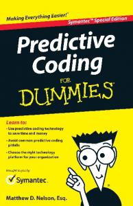 Predictive Coding For Dummies®, Symantec™ Special Edition