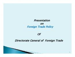 Presentation on Foreign Trade Policy Of Directorate General of ...