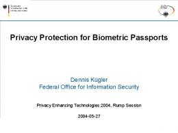 Privacy Protection for Biometric Passports - Privacy Enhancing ...
