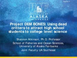 Project DEM BONES: Using dead critters to attract high school ...