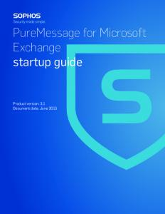 PureMessage for Microsoft Exchange startup guide - Sophos