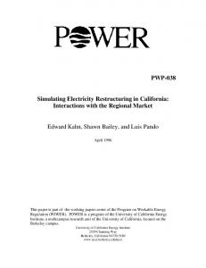 PWP-038 Simulating Electricity Restructuring in California: Interactions ...