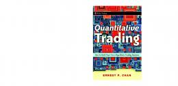 Quantitative Trading: How to Build Your Own Algorithmic Trading ...