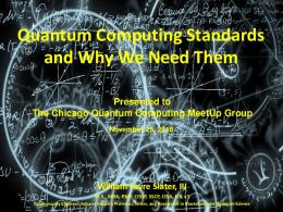 Quantum Computing Standards and Why We Need