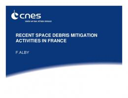RECENT SPACE DEBRIS MITIGATION ACTIVITIES IN FRANCE