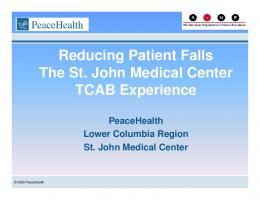 Reducing Patient Falls The St. John Medical Center TCAB Experience