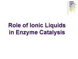 Role of Ionic Liquids in Enzyme Catalysis