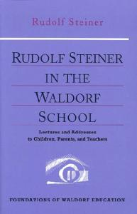 Rudolf Steiner in the Waldorf School - Rudolf Steiner Archive