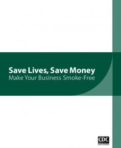 Save Lives, Save Money: Make Your Business Smoke-Free [PDF ...