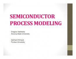 SEMICONDUCTOR PROCESS MODELING - nanoHUB