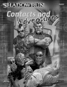Shadowrun, Fourth Edition: Contacts & Adventures - thyamath.com