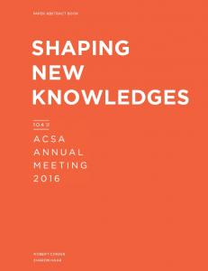 shaping new knowledges - Association of Collegiate Schools of ...