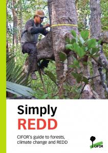 Simply REDD: CIFOR's guide to forests, climate change and REDD