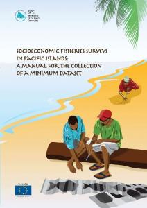 Socioeconomic fisheries surveys in Pacific Islands : a manual for the