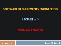 SOFTWARE REQUIREMENTS ENGINEERING LECTURE # 3 ...