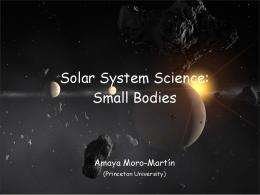 Solar System Science: Small Bodies - Princeton University