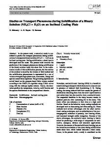 Studies on Transport Phenomena during Solidification of a Binary