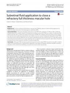 Subretinal fluid application to close a refractory full thickness macular ...