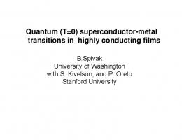 superconductor-metal transitions in highly conducting films