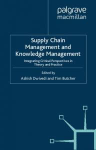Supply Chain Management and Knowledge Management - CiteSeerX