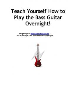 Teach Yourself How to Play the Bass Guitar Overnight!