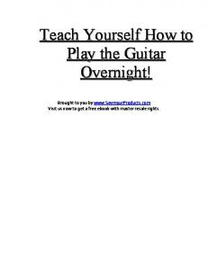 Teach Yourself How to Play the Guitar Overnight!