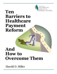 Ten Barriers to Healthcare Payment Reform And How to Overcome