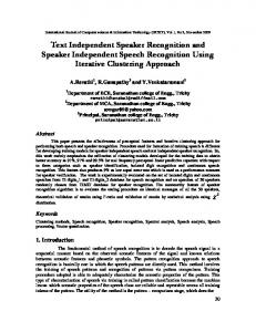 Text Independent Speaker Recognition and Speaker Independent