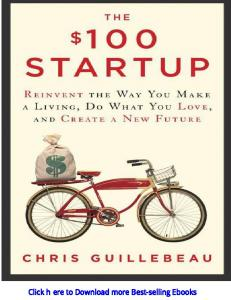 The $100 Startup: Reinvent the Way You Make a Living, Do What ...