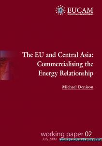 The EU and Central Asia: commercialising the energy ... - Fride