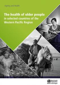 The health of older people - WHO Western Pacific Region - World ...