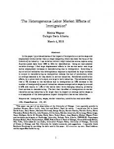 The Heterogeneous Labor Market Effects of Immigration! - American ...