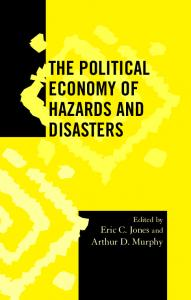 THE POLITICAL ECONOMY OF HAZARDS AND DISASTERS Edited ...