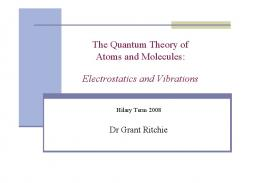 The Quantum Theory of Atoms - Electrostatics and Vibrations