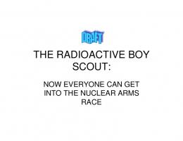 THE RADIOACTIVE BOY SCOUT: - Defcon