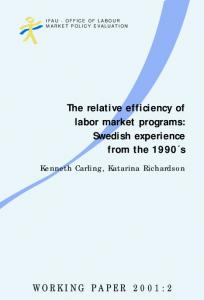 The relative efficiency of labor market programs: Swedish experience ...