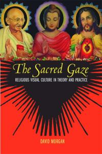 The Sacred Gaze : Religious Visual Culture in Theory ... - EPDF.TIPS