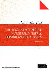 The Teacher workforce in Australia - ACER Research Repository