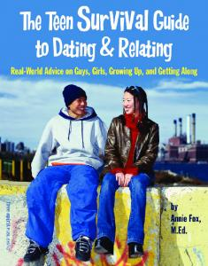 The Teen Survival Guide to Dating & Relating: Real ... - Annie Fox