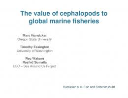 The value of cephalopods to global marine fisheries - North Pacific ...