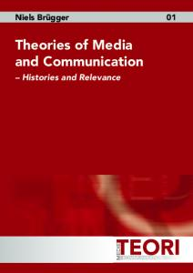 Theories of Media and Communication: Histories ... - Medieteori.dk