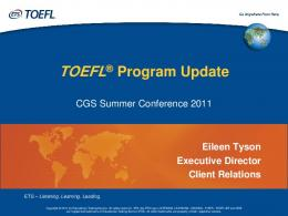 TOEFL Program Update - Council of Graduate Schools