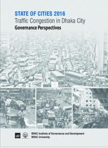 Traffic Congestion in Dhaka City - BRAC Institute of Governance and ...